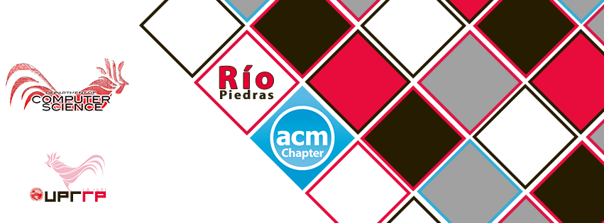 UPR-RP ACM Chapter | Río Piedras, Association for Computing ...